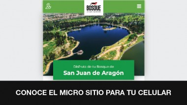 Conoce el micrositio del Bosque de San Juan de Aragón