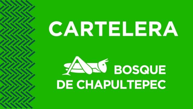 Cartelera Bosque de Chapultepec